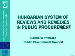 HUNGARIAN SYSTEM OF REVIEWS AND REMEDIES  IN PUBLIC PROCUREMENT