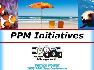 PPM Initiatives