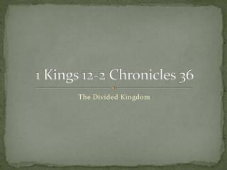 1 Kings  12-2 Chronicles 36