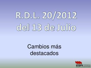 R.D.L. 20/2012 del 13 de Julio