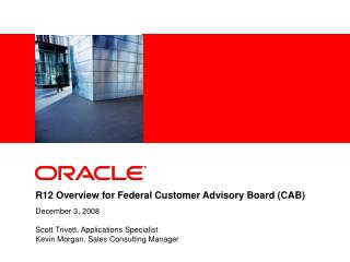 R12 Overview for Federal Customer Advisory Board CAB