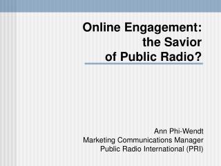 Online Engagement: the Savior of Public Radio?