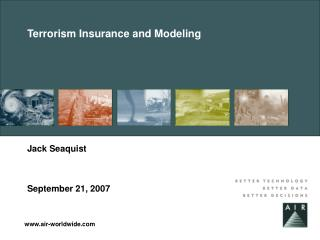 Terrorism Insurance and Modeling