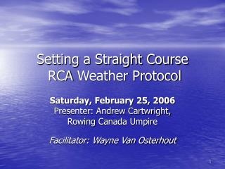 Setting a Straight Course RCA  Weather Protocol