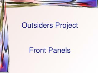 Outsiders Project Front Panels