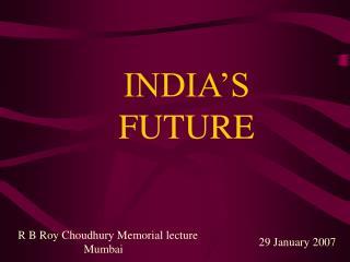 INDIA�S FUTURE