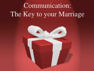 Communication:  The Key to your Marriage
