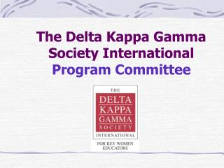 The Delta Kappa Gamma Society International Program Committee