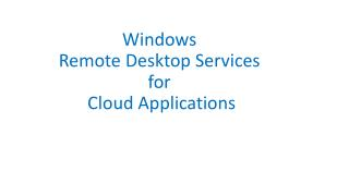 Windows Remote Desktop Services  for  Cloud Applications