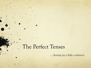 The Perfect Tenses
