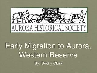 Early Migration to Aurora,  Western Reserve