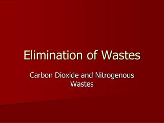 Elimination of Wastes