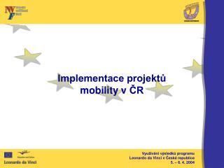 Implementace projektů  mobility vČR