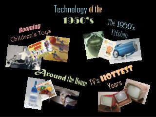 Technology  of the  1950�s