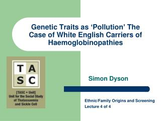 Genetic Traits as �Pollution� The Case of White English Carriers of Haemoglobinopathies