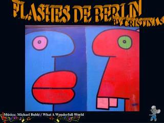 FLASHES DE BERLIN