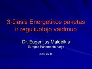 3-čiasis Energetikos paketas ir reguliuotojo vaidmuo