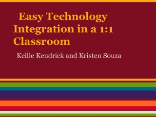 Easy Technology Integration in a 1:1 Classroom