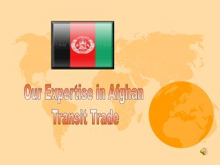 Our Expertise in Afghan  Transit Trade