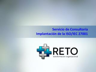 Servicio de Consultoría Implantación de la ISO/IEC 27001