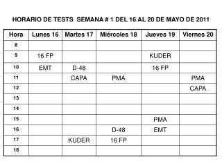 HORARIO DE TESTS  SEMANA  # 1  DEL 16 AL 20 DE MAYO DE 2011