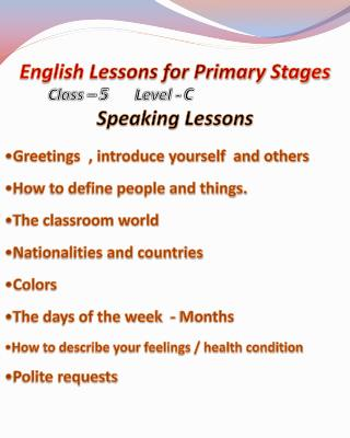 English Lessons for Primary Stages   	Class – 5 	Level - C  Speaking Lessons