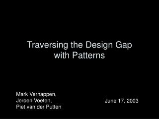 Traversing the Design Gap with Patterns