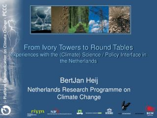 BertJan Heij Netherlands Research Programme on Climate Change