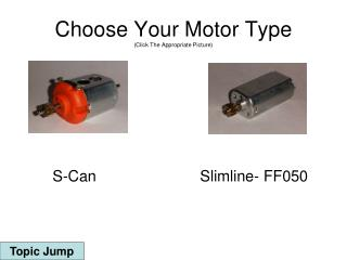 Choose Your Motor Type (Click The Appropriate Picture)