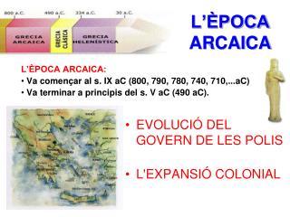 L'ÈPOCA  ARCAICA