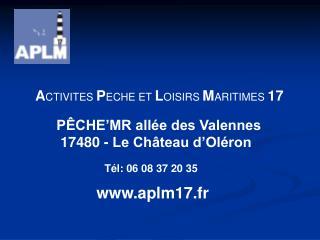 A CTIVITES  P ECHE ET  L OISIRS  M ARITIMES  17