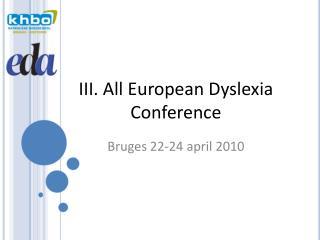III. All  European Dyslexia  Conference