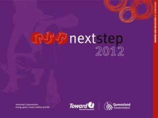 YEAR 12s … GET READY TO TAKE THE  NEXT STEP education.qld.au/nextstep