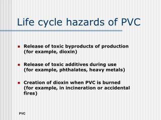 Life cycle hazards of PVC