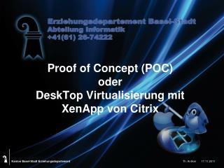 Proof of Concept (POC) oder  DeskTop Virtualisierung mit XenApp von Citrix