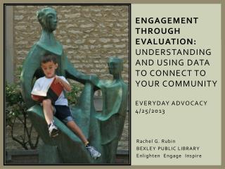 Rachel  G. Rubin BEXLEY PUBLIC LIBRARY Enlighten  Engage  Inspire