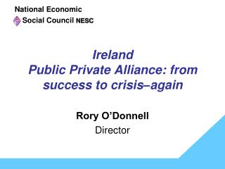 Ireland  Public Private Alliance: from success to crisis–again