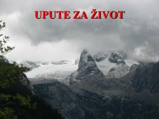 UPUT E  ZA  Ž IVOT