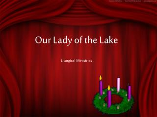 Our Lady of the Lake  Liturgical Ministries