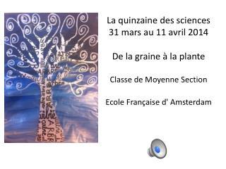 La quinzaine des sciences 31 mars au 11 avril 2014 De la graine à la plante