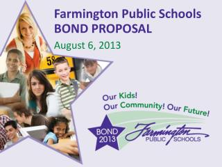 Farmington Public Schools BOND PROPOSAL