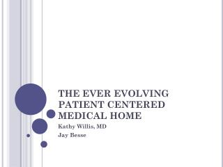 THE EVER EVOLVING PATIENT CENTERED MEDICAL HOME