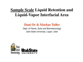 Sample Scale  Liquid Retention and Liquid-Vapor Interfacial Area