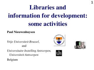 Libraries and  information for development: some activities