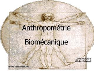 Anthropom trie  Biom canique