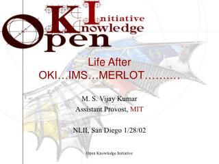 Life After OKI…IMS…MERLOT…….…