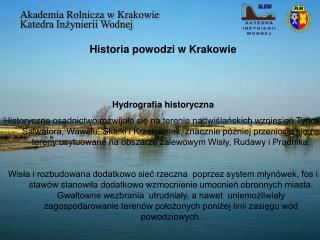 Historia powodzi w Krakowie Hydrografia historyczna