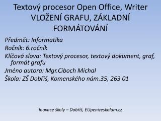 Textový procesor Open Office,  Writer  VLOŽENÍ GRAFU, ZÁKLADNÍ FORMÁTOVÁNÍ
