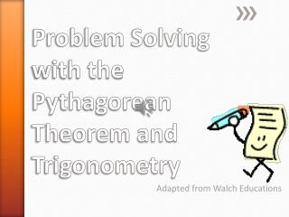 Problem Solving with the Pythagorean Theorem and  Trigonometry