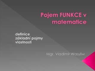 Pojem FUNKCE v matematice